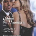 Spotlight & Giveaway: Behind the Headlines by Joss Wood, Lucy King