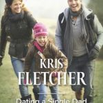 Spotlight & Giveaway: Dating a Single Dad by Kris Fletcher