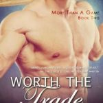Spotlight & Giveaway: Worth the Trade by Kristina Mathews