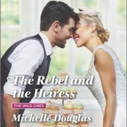 REVIEW: The Rebel and the Heiress by Michelle Douglas