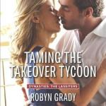 REVIEW: Taming the Takeover Tycoon by Robyn Grady