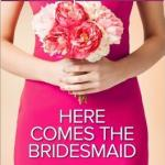 REVIEW: Here Comes the Bridesmaid by Avril Tremayne