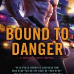 Spotlight & Giveaway: Bound to Danger by Katie Reus