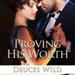 Spotlight & Giveaway: Proving His Worth by Cari Quinn