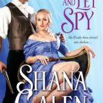 Spotlight & Giveaway: Love and Let Spy by Shana Galen