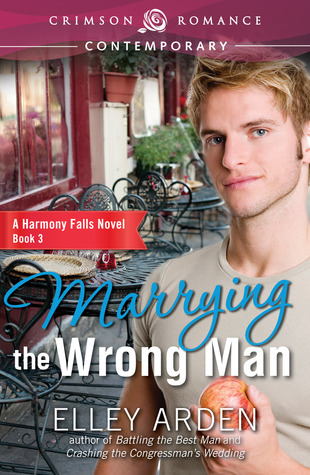 Marrying-the-Wrong-Man-by-Elley-Arden