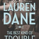 Spotlight & Giveaway: The Best Kind of Trouble by Lauren Dane