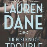 Spotlight & Giveaway: The Best Kind of Trouble by Lauren Dane