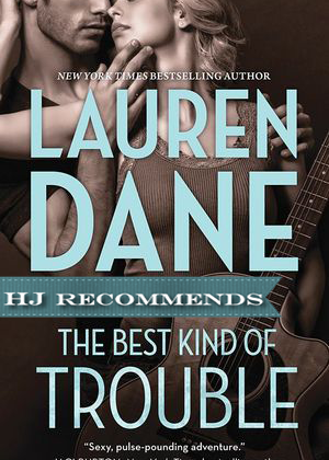 REVIEW: The Best Kind of Trouble by Lauren Dane