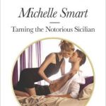Spotlight & Giveaway: Taming the Notorious Sicilian by Michelle Smart