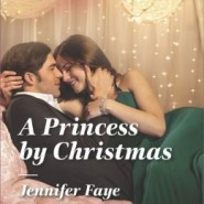 Spotlight & Giveaway: A Princess by Christmas by Jennifer Faye