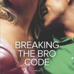 Spotlight & Giveaway: Breaking the Bro Code by Stefanie London