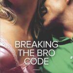 Spotlight & Giveaway: Breaking the Bro Code by Stefanie London