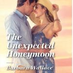 Spotlight & Giveaway: The Unexpected Honeymoon by Barbara Wallace