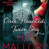 Spotlight & Giveaway: Once Haunted, Twice Shy by H. P. Mallory