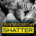 Spotlight & Giveaway: Shatter by Erin McCarthy
