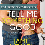 REVIEW: Tell Me Something Good by Jamie Wesley