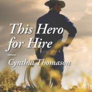REVIEW: This Hero for Hire by Cynthia Thomason