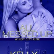 Spotlight & Giveaway: All Messed Up by Kelly Jamieson