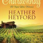 Spotlight & Giveaway: A Taste of Chardonnay by Heather Heyford