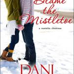 Spotlight & Giveaway: Blame the Mistletoe by Dani Collins