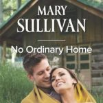 Spotlight & Giveaway: No Ordinary Home by Mary Sullivan