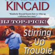REVIEW: Stirring Up Trouble by Kimberly Kincaid