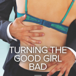 REVIEW: Turning the Good Girl Bad by Avril Tremayne