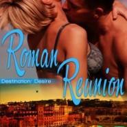 REVIEW: Roman Reunion (Destination: Desire #3) by Crystal Jordan
