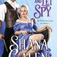 REVIEW: Love and Let Spy by Shana Galen