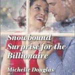 REVIEW: Snowbound Surprise for the Billionaire by Michelle Douglas