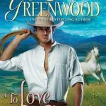 Spotlight & Giveaway: To Love and to Cherish by Leigh Greenwood