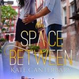 Spotlight & Giveaway: The Space Between by Kate Canterbary