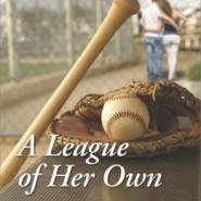 Spotlight & Giveaway: A League of Her Own by Karen Rock