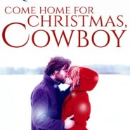 Spotlight & Giveaway: Come Home for Christmas, Cowboy by Megan Crane