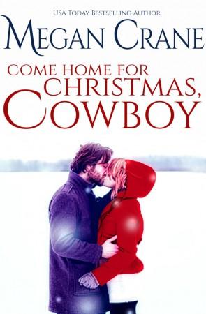 COME HOME FOR CHRISTMAS, COWBOY