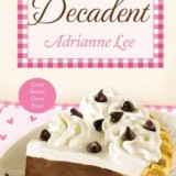 Spotlight & Giveaway: Decadent by Adrianne Lee
