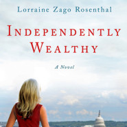REVIEW: Independently Wealthy by Lorraine Zago Rosenthal