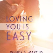 REVIEW: Loving You Is Easy by Wendy S. Marcus