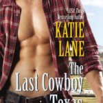 Spotlight & Giveaway: The Last Cowboy in Texas by Katie Lane