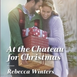 REVIEW: At the Chateau for Christmas by Rebecca Winters