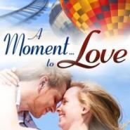 Spotlight & Giveaway: A Moment to Love by Jennifer Faye