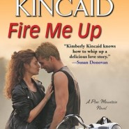 Spotlight & Giveaway: Fire Me Up by Kimberly Kincaid