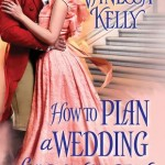 REVIEW: How to Plan a Wedding for a Royal Spy by Vanessa Kelly