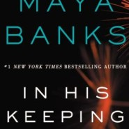 Spotlight & Giveaway: In His Keeping by Maya Banks