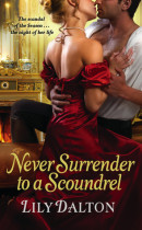 Spotlight & Giveaway: Never Surrender to a Scoundrel by Lily Dalton