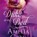 Spotlight & Giveaway: The Duke In My Bed by Amelia Grey
