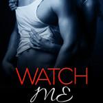 REVIEW: Watch Me by Cynthia Eden
