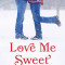 Spotlight & Giveaway: Love Me Sweet by Tracy Brogan