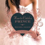 REVIEW: How to Catch a Prince by Rachel Hauck